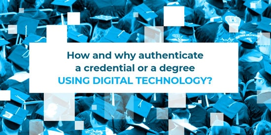 How and why authenticate a credential using digital technology?