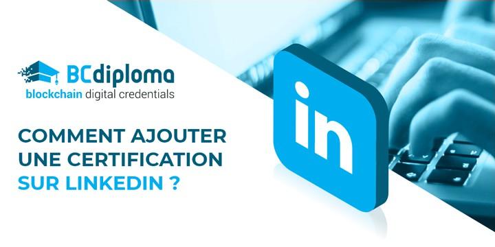 Tuto : comment ajouter une certification sur LinkedIn?