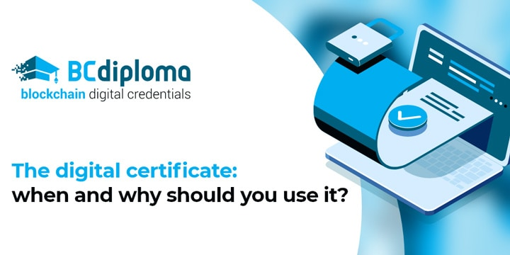 The digital certificate: when and why should you use it?